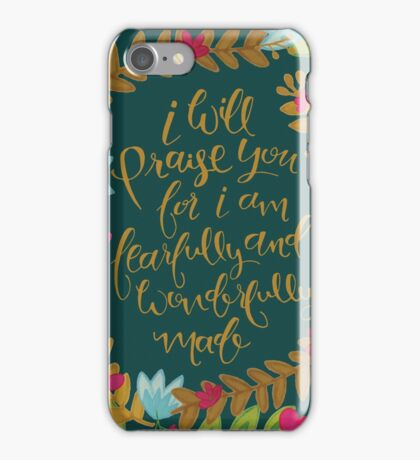 I Will Praise You For I Am Fearfully And Wonderfully Made iPhone Case/Skin