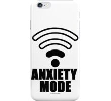 Anxiety mode iPhone Case/Skin