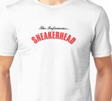 The Infamous Sneakerhead Unisex T-Shirt