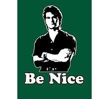 Be Nice Photographic Print