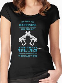 You Can't Buy Happiness But You Can Buy Guns Women's Fitted Scoop T-Shirt