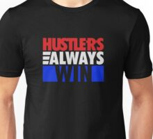 Hustlers Always Win Unisex T-Shirt
