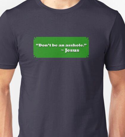 Don't Be An Asshole Unisex T-Shirt