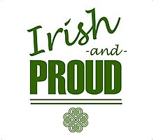 Irish and Proud Photographic Print