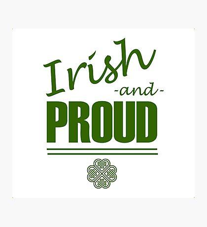 Irish and Proud Photographic Print