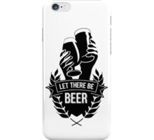 let there be beer iPhone Case/Skin