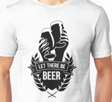let there be beer Unisex T-Shirt