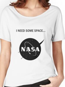 I need some space Women's Relaxed Fit T-Shirt