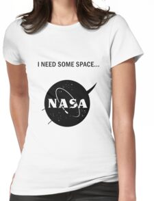 I need some space Womens Fitted T-Shirt