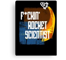 F*ckin Rocket Scientist Canvas Print