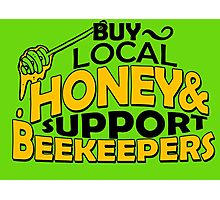 Buy local honey and support beekeepers Photographic Print