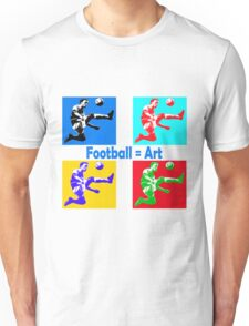 Football = art Unisex T-Shirt
