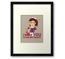 I want you to be my daddy Framed Print