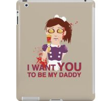 I want you to be my daddy iPad Case/Skin