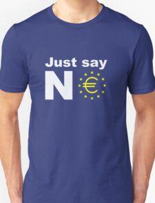 Just say no anti EU referendum ukip Unisex T-Shirt
