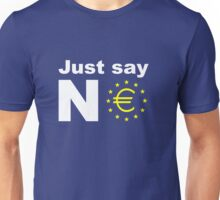 Just say no anti EU referendum ukip Unisex T-Shirt