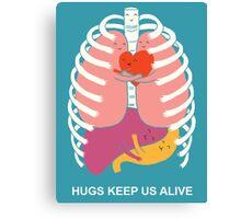 Hugs keep us alive Canvas Print