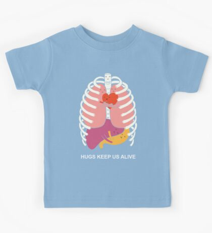 Hugs keep us alive Kids Tee