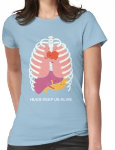 Hugs keep us alive Womens Fitted T-Shirt