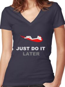 Just do it... later Women's Fitted V-Neck T-Shirt