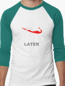 Just do it... later Men's Baseball ¾ T-Shirt