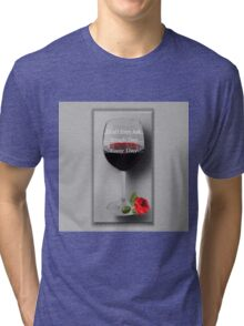 ☝ ☞ DON'T EVEN ASK- WINE-EXPRESSION- MOOD-DECORATIVE PILLOW & VARIOUS APPAREL☝ ☞ Tri-blend T-Shirt