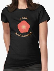 A Date Is not a Contract - Orange Flower Womens Fitted T-Shirt