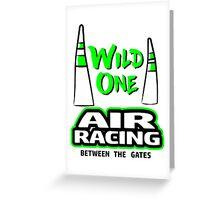 Wild one Air racing Greeting Card