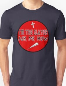 im the slayer T-Shirt