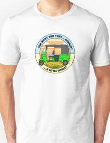 You Want Tuk Tuk? T Shirt Unisex T-Shirt