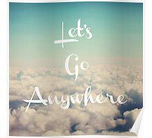 Let's Go Anywhere Poster