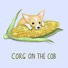 Corg on the Cob by Katie Corrigan