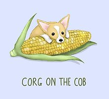 Corg on the Cob by Katie Corrigan