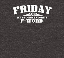 Friday is my second favorite F-Word Unisex T-Shirt