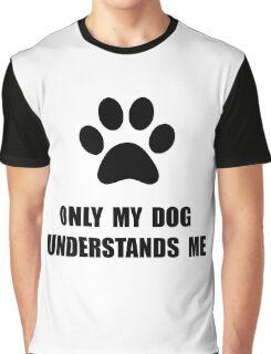 Dog Understands Graphic T-Shirt