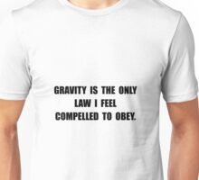 Obey Gravity Unisex T-Shirt