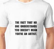 Understand Artist Unisex T-Shirt