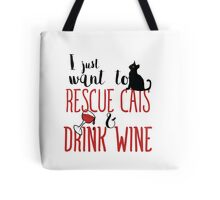 I just want to rescue cats and drink wine Tote Bag