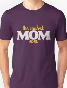 Coolest Mom ever  mother's day  Unisex T-Shirt