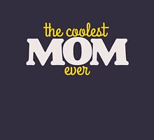 Coolest Mom ever  mother's day  Womens Fitted T-Shirt