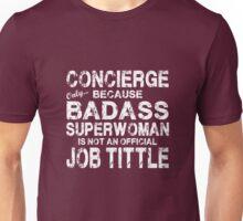 Concierge Only Because Badass Superwoman White Unisex T-Shirt