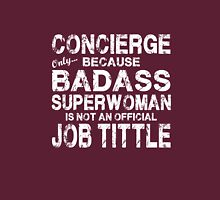 Concierge Only Because Badass Superwoman White Unisex T-Shirt