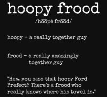 Hoopy Frood Definition (White Text) Kids Tee