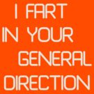 I fart in your general direction by Dominika Aniola