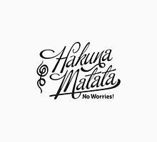 Hakuna Matata - No Worries! Unisex T-Shirt