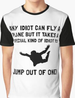 Idiot Skydiving Graphic T-Shirt