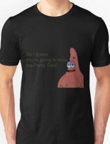 The panty raid Unisex T-Shirt