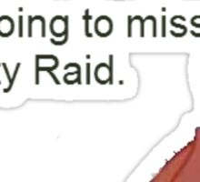 The panty raid Sticker