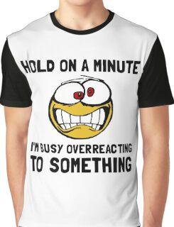 Overreacting Graphic T-Shirt