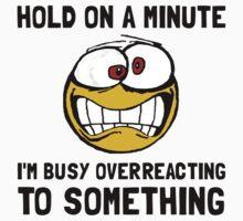 Overreacting One Piece - Short Sleeve